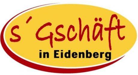 S´Gschäft in Eidenberg